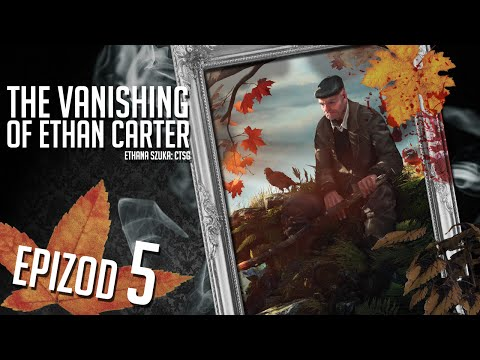 The Vanishing of Ethan Carter - #05 - Missy Carter