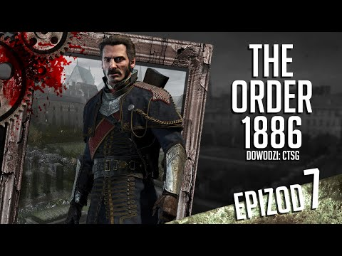 The Order: 1886 - #07 - Upadek Sir Percivala