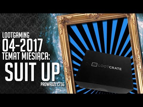 LootGaming - SUIT UP (kwiecień 2017)
