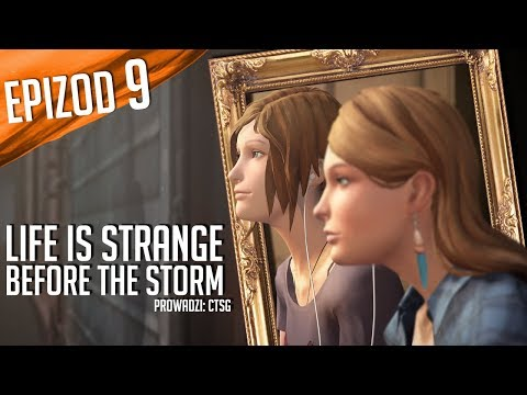 Life is Strange: Before the Storm - #09 - Burza