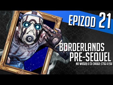 Borderlands Pre-Sequel - #21 - Do czego jest kasa? (w/ Esu)