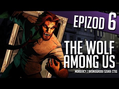 The Wolf Among Us - #06 - Potłuczone lustro
