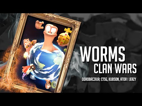 Worms Clan Wars - CTSG + Kubson + Ator + Jerzy The Gamer