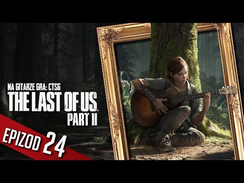 The Last of Us 2 - #24 - Starzec