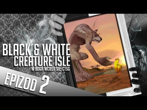 Black & White: Creature Isle - #02 - Pasterz